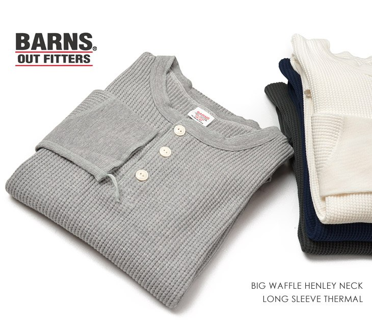 BARNS OUTFITTERS(バーンズ アウトフィッターズ) ビッグワッフル ヘンリーネック ロングスリーブ サーマル / ロングTシャツ / BR-3051